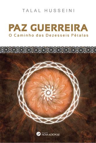 Paz Guerreira: O Caminho das dezesseis pétalas